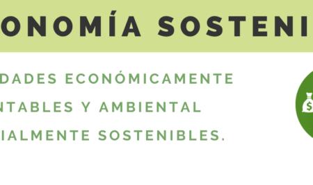 Economía Sostenible: actividades económicas rentables y ambiental y socialmente sostenibles.
